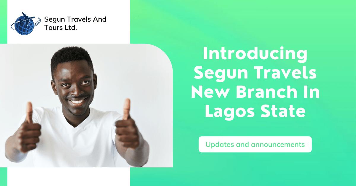 Introducing Segun Travels New Branch At Lagos State